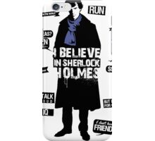 Detective Quotes - i believe in sherlock holmes iPhone Case/Skin