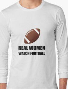 Real Women Watch Football Long Sleeve T-Shirt