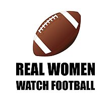 Real Women Watch Football Photographic Print