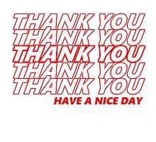 Thank You, Have A Nice Day Photographic Print