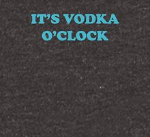 It's Vodka O'Clock Unisex T-Shirt