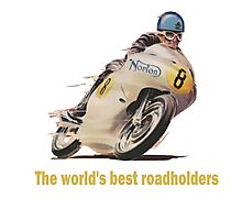NORTON THE WORLDS BEST ROADHOLDERS Photographic Print
