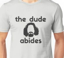 The Dude Abides. - Big Lebowski T Shirt Unisex T-Shirt