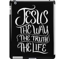 Jesus the way the truth the life - Christian T Shirt iPad Case/Skin