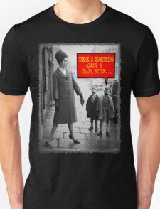 Vintage Funny - There's Something About a Crazy Bitch Unisex T-Shirt