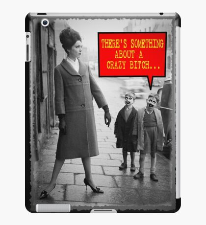 Vintage Funny - There is Something About a Crazy Bitch iPad Case/Skin