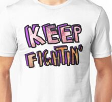 Keep Fightin' Unisex T-Shirt