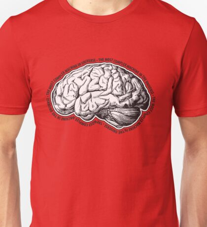 Brain. The Most Complex Machine in the Universe. Unisex T-Shirt