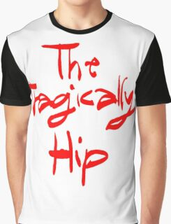 THE TRAGICALLY HIP - typography name edition Graphic T-Shirt