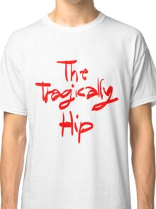 THE TRAGICALLY HIP - typography name edition Classic T-Shirt