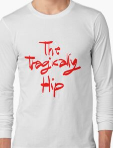 THE TRAGICALLY HIP - typography name edition Long Sleeve T-Shirt
