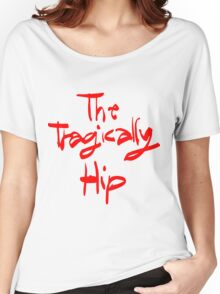 THE TRAGICALLY HIP - typography name edition Women's Relaxed Fit T-Shirt