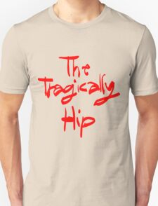 THE TRAGICALLY HIP - typography name edition Unisex T-Shirt