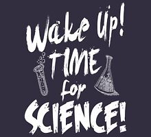 Wake Up! Time For Science! Womens Fitted T-Shirt