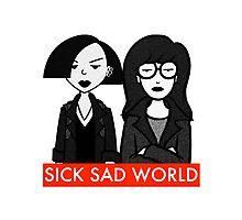 Sick Sad World Photographic Print