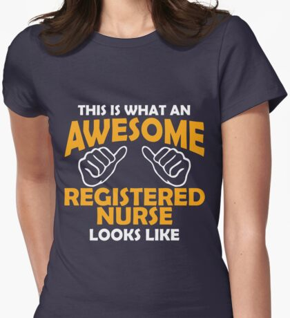 This Is What Awesome Registered Nurse Looks Like! Womens Fitted T-Shirt