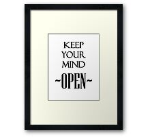 Keep Your Mind Open Framed Print