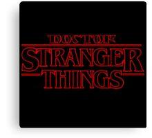 DOCTOR STRANGER THINGS Canvas Print