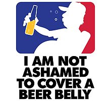 I'm Cover My Beer Belly by artpolitic