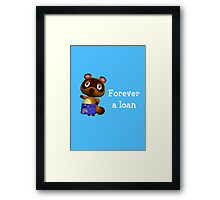 Forever a loan - Animal Crossing Tom Nook Framed Print