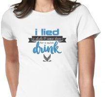 a quick drink Womens Fitted T-Shirt