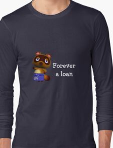 Forever a loan - Animal Crossing Tom Nook Long Sleeve T-Shirt