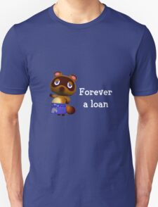 Forever a loan - Animal Crossing Tom Nook T-Shirt