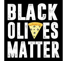 Black Olives Matter Pizza Photographic Print