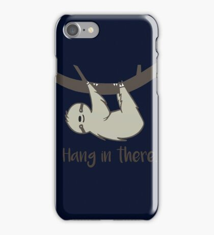 Hang in There! iPhone Case/Skin