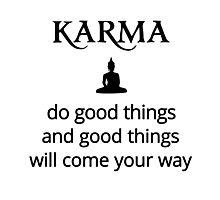 Karma - Buddha - do good things! Photographic Print