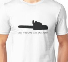 This is not a Chainsaw Unisex T-Shirt