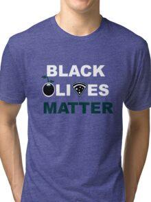 Black Olives Matter  Tri-blend T-Shirt