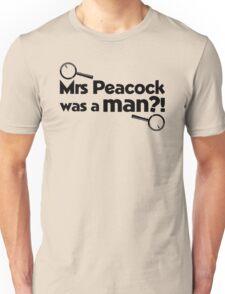 Mrs Peacock Was A Man?! Clue inspired fun! Unisex T-Shirt