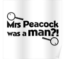 Mrs Peacock Was A Man?! Clue inspired fun! Poster
