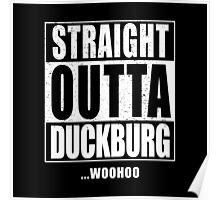 straight outta duckburg Poster