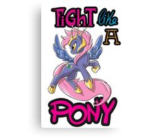 Fight like a pony Canvas Print