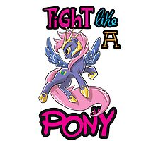 Fight like a pony Photographic Print