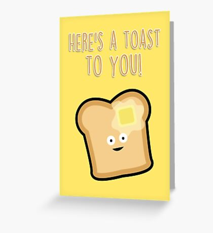 Here's a toast to you Greeting Card