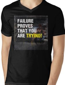Failure Proves That You Are Trying Mens V-Neck T-Shirt