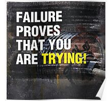 Failure Proves That You Are Trying Poster