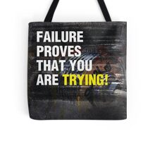 Failure Proves That You Are Trying Tote Bag