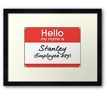 Hello my name is Stanley (Employee 427) Framed Print