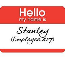 Hello my name is Stanley (Employee 427) Photographic Print