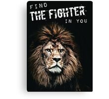 Find The Fighter In You (Lion Motivation) Canvas Print