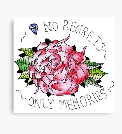 No regrets, only memories. Canvas Print