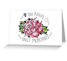 No regrets, only memories. Greeting Card