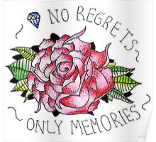 No regrets, only memories. Poster