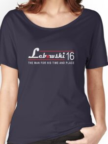Lebowski for Prez - Time and Place Women's Relaxed Fit T-Shirt