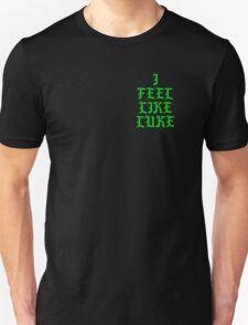 I FEEL LIKE LUKE T-SHIRT Unisex T-Shirt