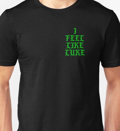 I FEEL LIKE LUKE T-SHIRT Unisex T-Shirt